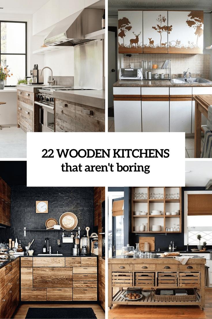 22 Stylish Wooden Kitchen Designs That Aren't Boring