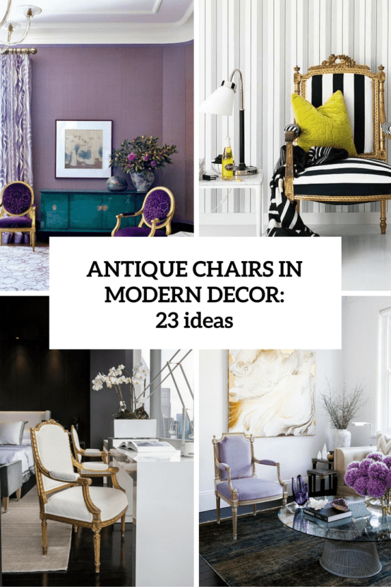 Antique Chairs Modern Interior Cover - 23 Ways To Incorporate Antique Chairs Into Modern Decor - DigsDigs