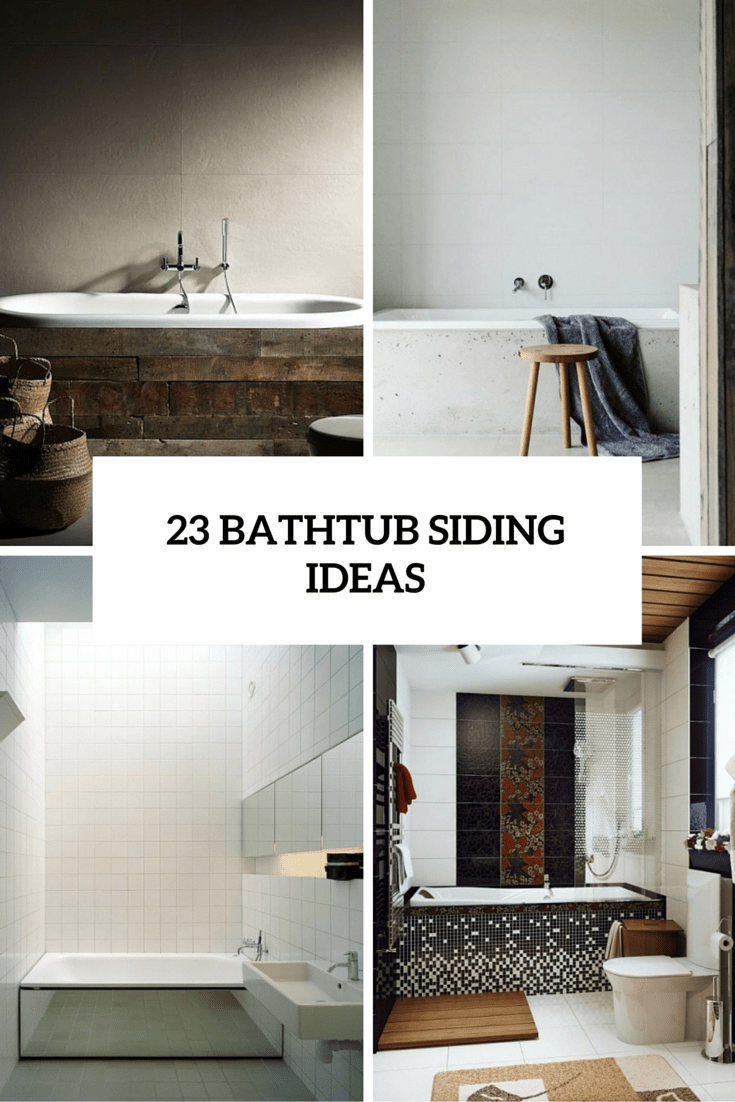 23 Ideas To Give Your Bathtub A New Look With Creative Siding