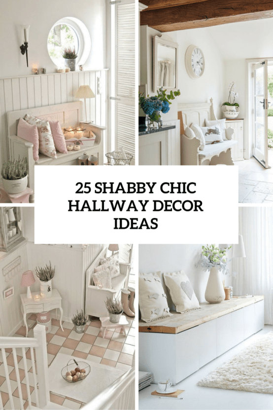 25 Cute And Sweet Shabby Chic Hallway Décor Ideas