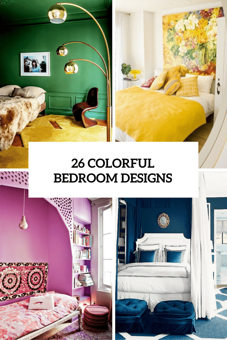 26 Cool Colorful Design Ideas For Any Kind Of Bedroom