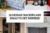 26-mosaic-backsplashes-to-get-inspired-cover