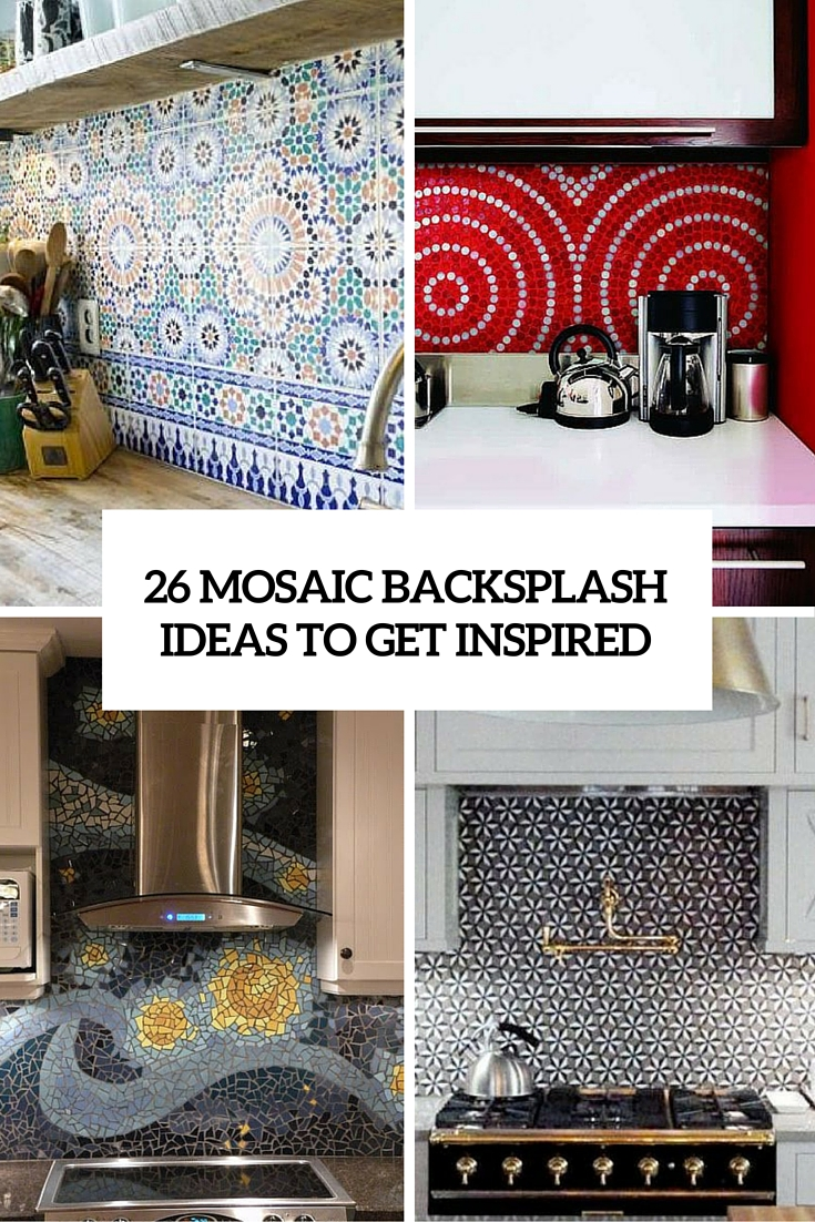 26 mosaic backsplashes to get inspired cover
