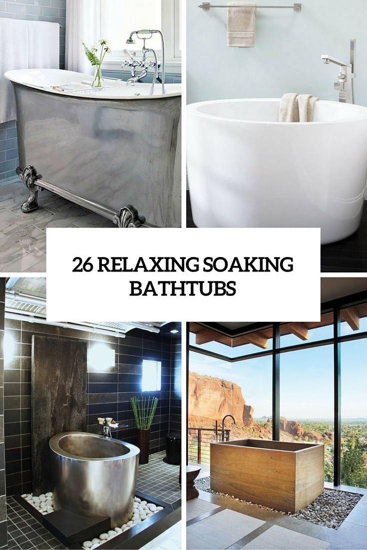 26 relaxing soaking bathtubs cover