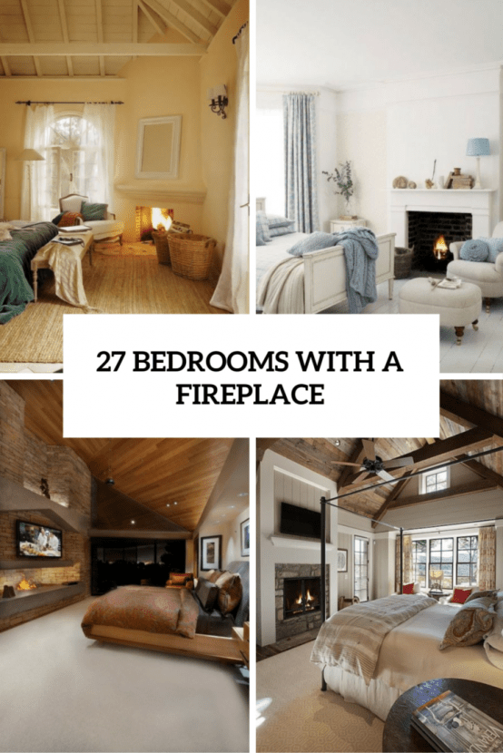27 Super Cozy And Comfy Bedrooms With A Fireplace