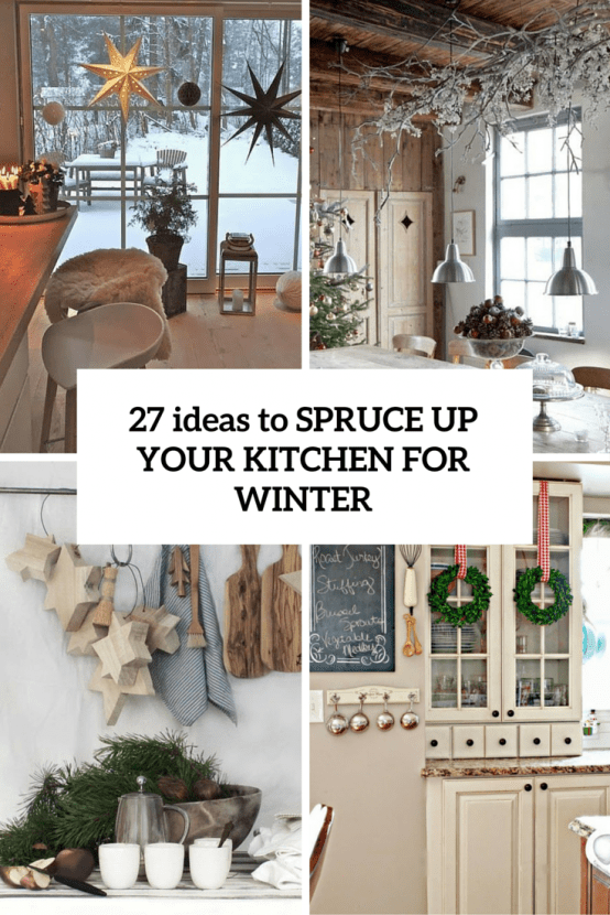 How To Spruce Up Your Kitchen For Winter: 27 Ideas