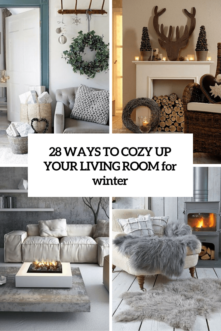 28 Cool Ways To Cozy Up Your Living Room For Winter
