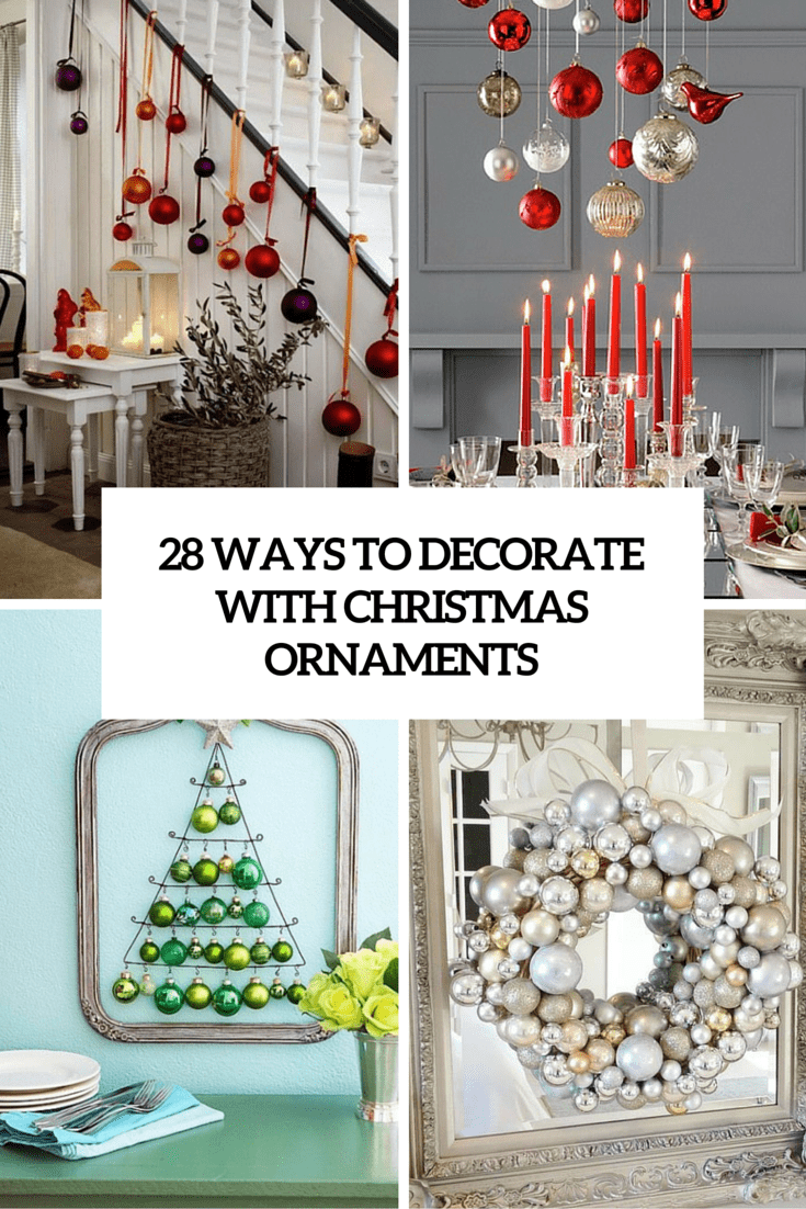 28 ways to decorate with christmas ornaments