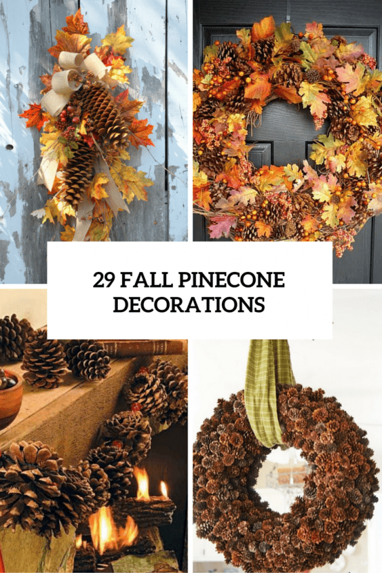 Wall Colour Inspiration: 29 Creative Fall Pinecone Decorations You'll Love