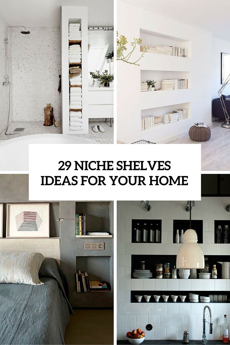 29 niche shelves ideas for your home cover