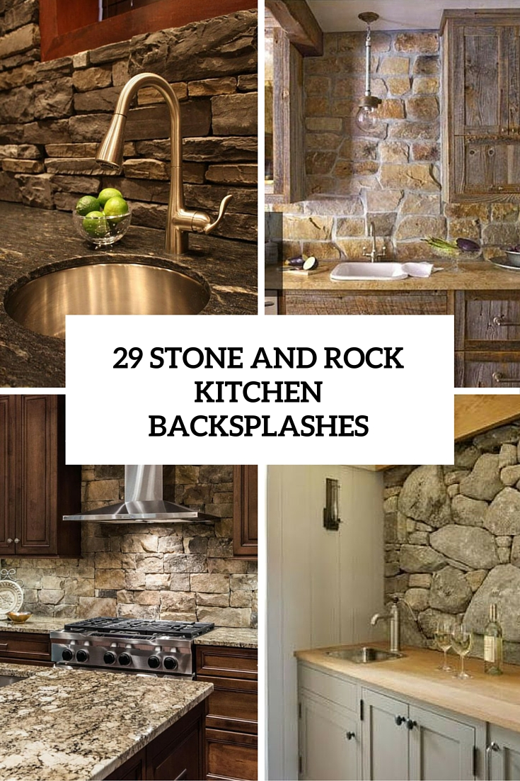 29 Cool Stone And Rock Kitchen Backsplashes That Wow - DigsDigs