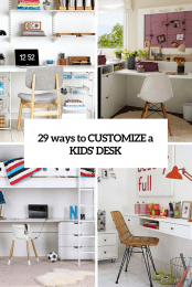 29 Ways To Customize Kids Desks Cover
