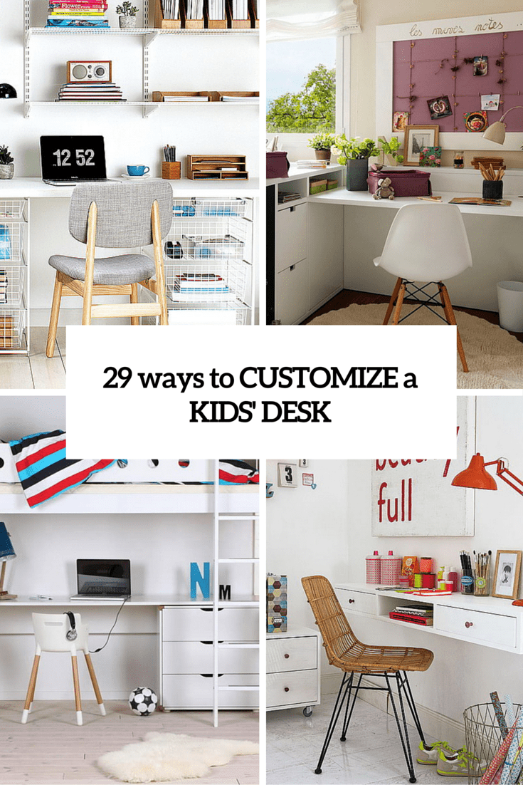 How To Customize Kids' Desks: 29 Creative Ideas
