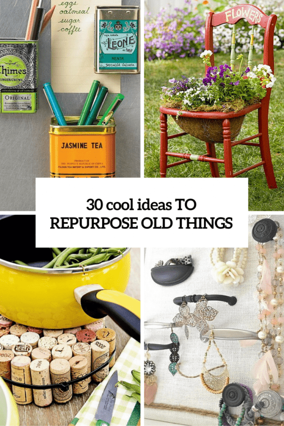 Cool Ideas To Repurpose Old Things Cover