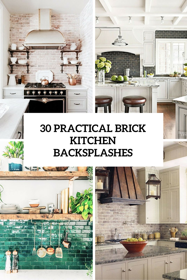 30 practical brick kitchen backsplashes cover
