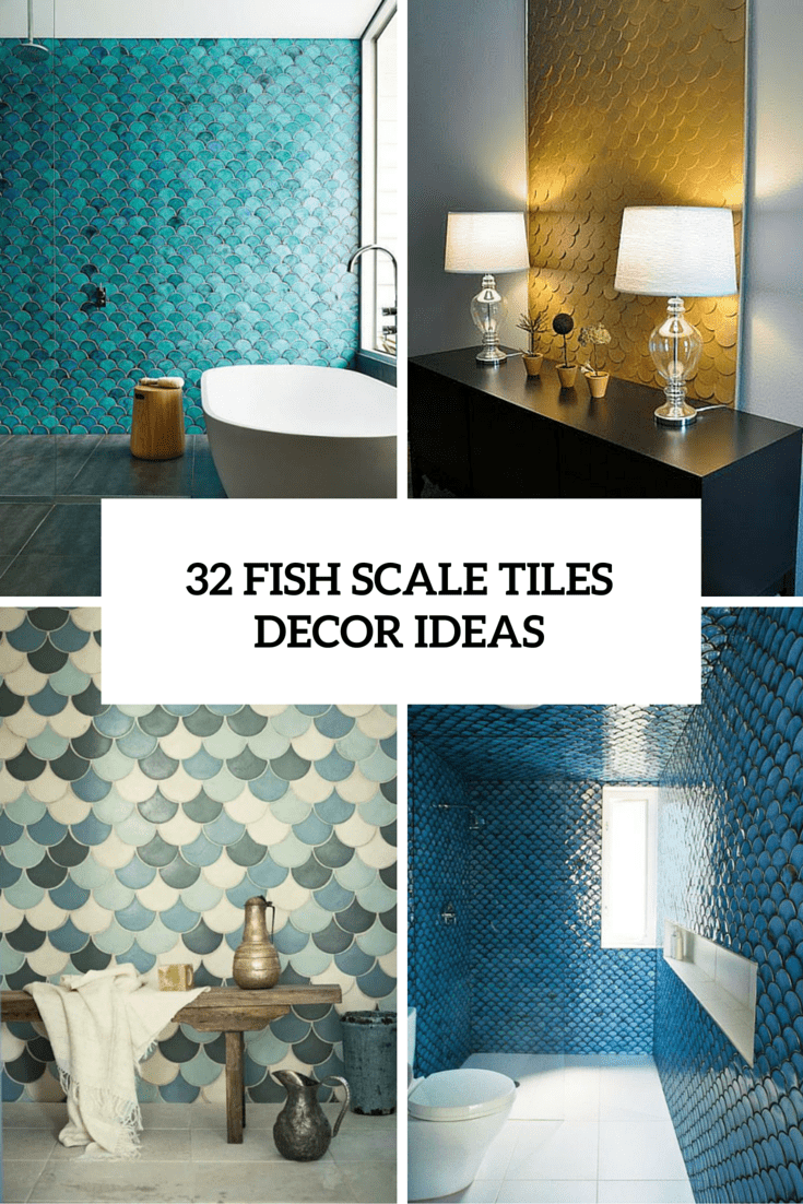 32 Gorgeous And Eye-Catching Fish Scale Tiles Décor Ideas