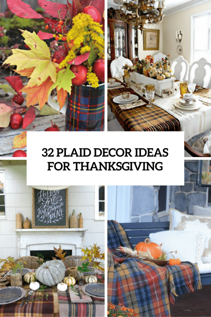 32 Warm And Cozy Plaid Décor Ideas For Thanksgiving