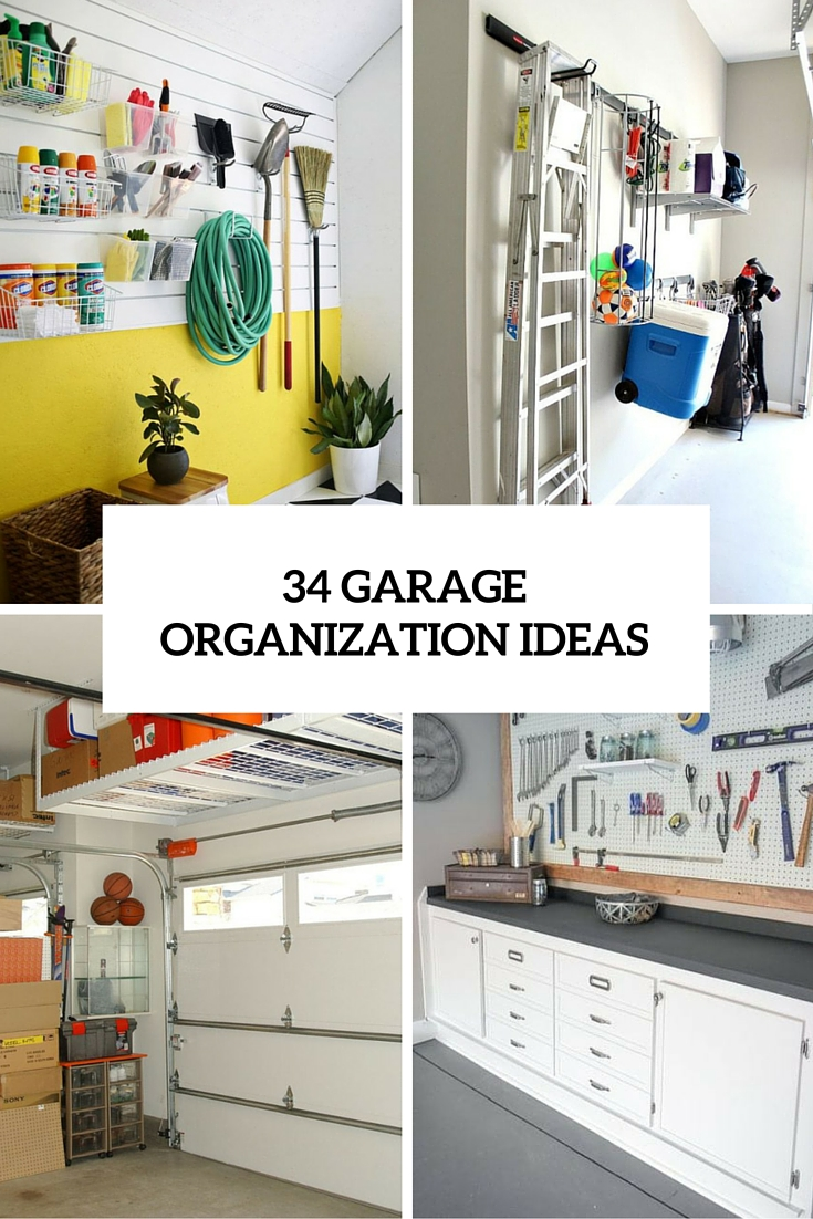 Organization Ideas For Garage Part - 41: 34 Garage Organization Ideas Cover