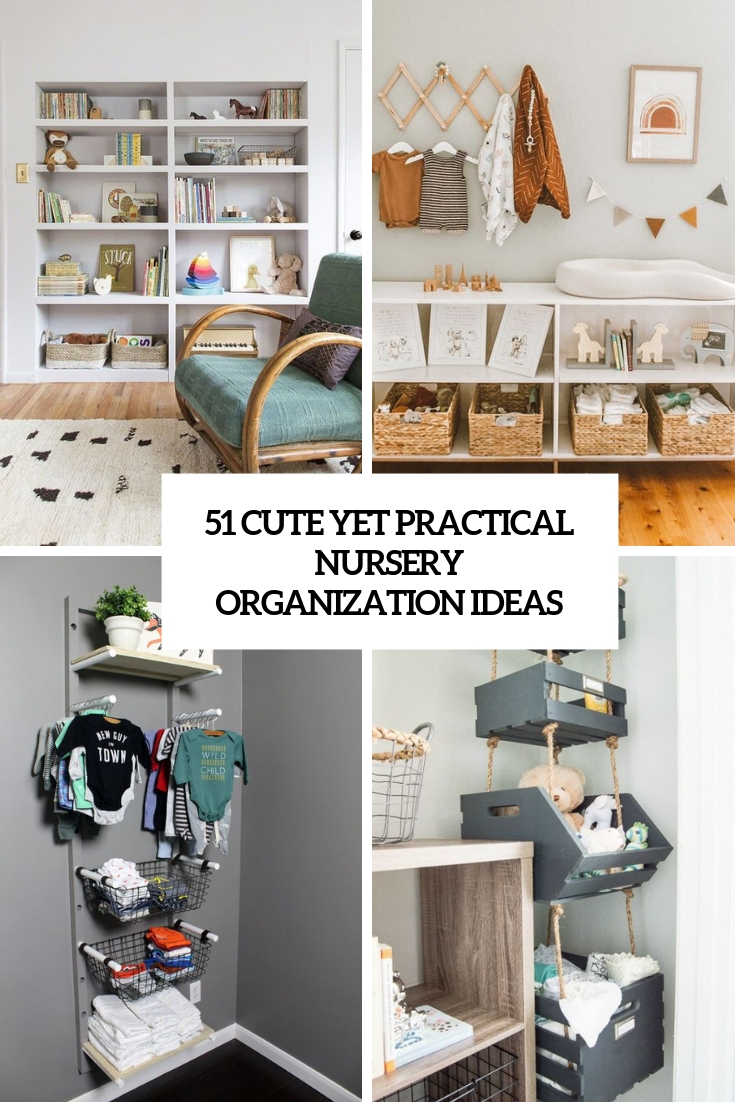 51 Cute Yet Practical Nursery Organization Ideas