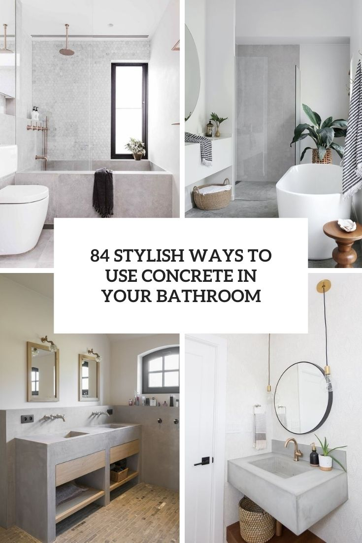 84 Stylish Ways To Use Concrete In Your Bathroom