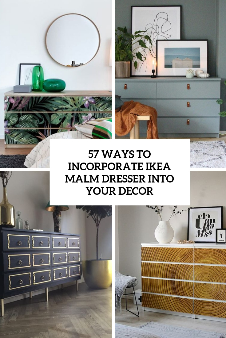 57 Ways To Incorporate IKEA Malm Dresser Into Your Décor