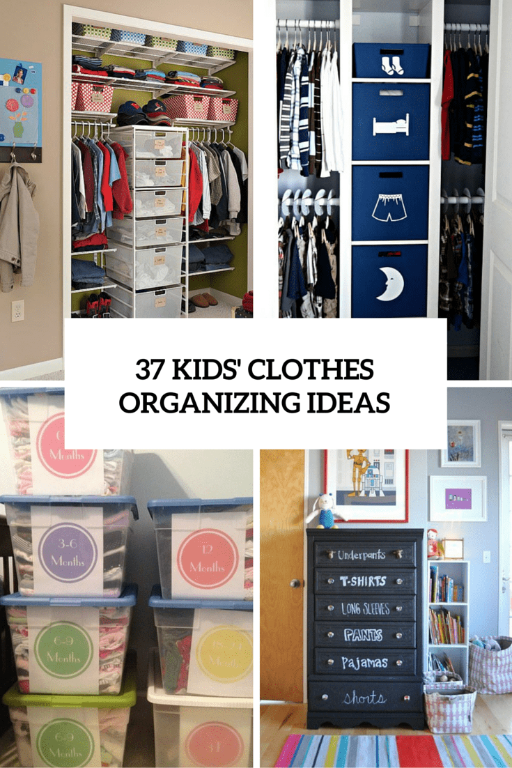 37 ways to organize  kids clohes cover