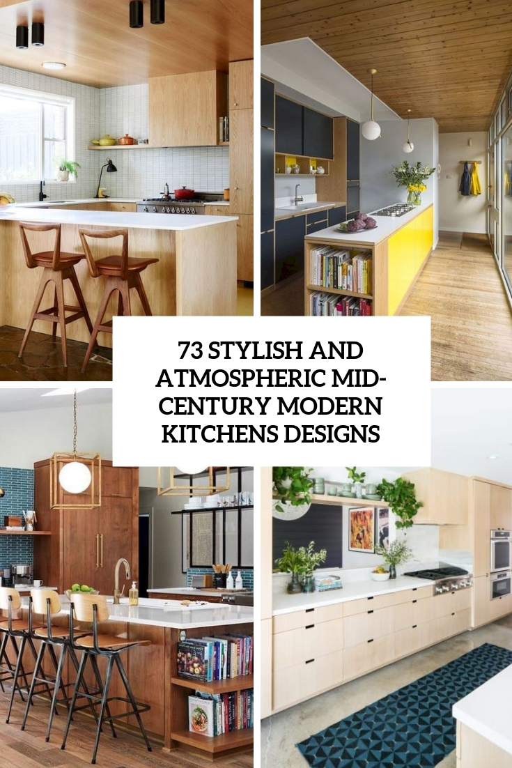 73 Stylish And Atmospheric Mid-Century Modern Kitchen Designs