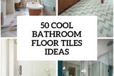 41-cool-bathroom-floor-tiles-ideas-cover