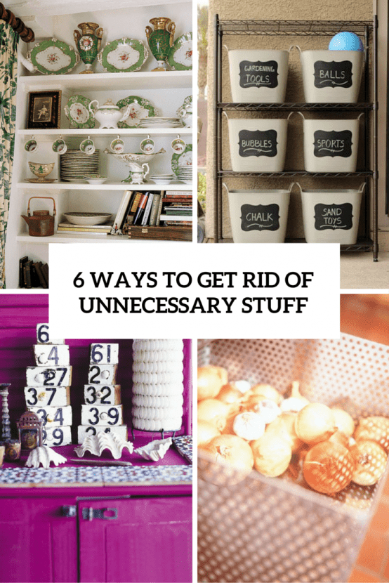 6 Ways To Get Rid Of Unnecessary Stuff Cover