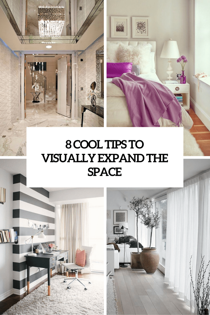 8 Cool Tips To Visually Expand A Small Space