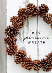 a simple pinecone wreath can be used both in the fall and winter to decorate your front door in with a woodland feel