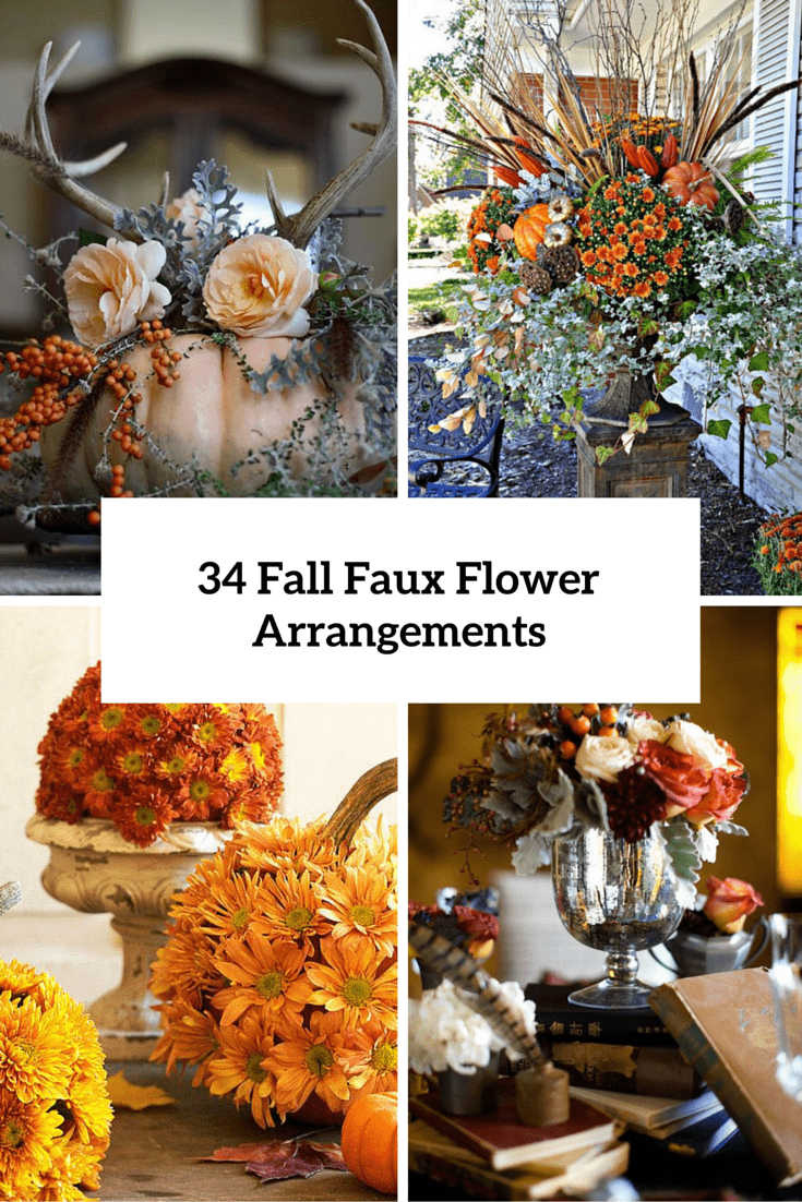 34 Faux Flower Fall Arrangements For Indoors And Outdoors