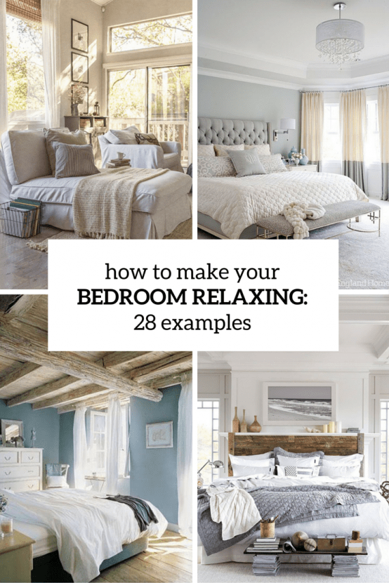 How To Make Your Bedroom Relaxing: 7 Ideas And 28 Examples