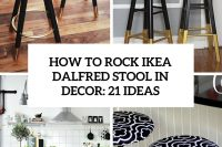 how-to-rock-ikea-dalfred-stool-in-decor-21-ideas-cover