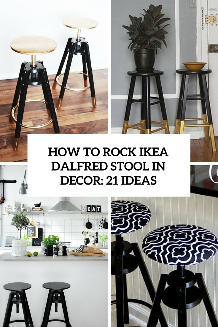 How To Rock IKEA Dalfred Bar Stool In Your Décor: 21 Ideas