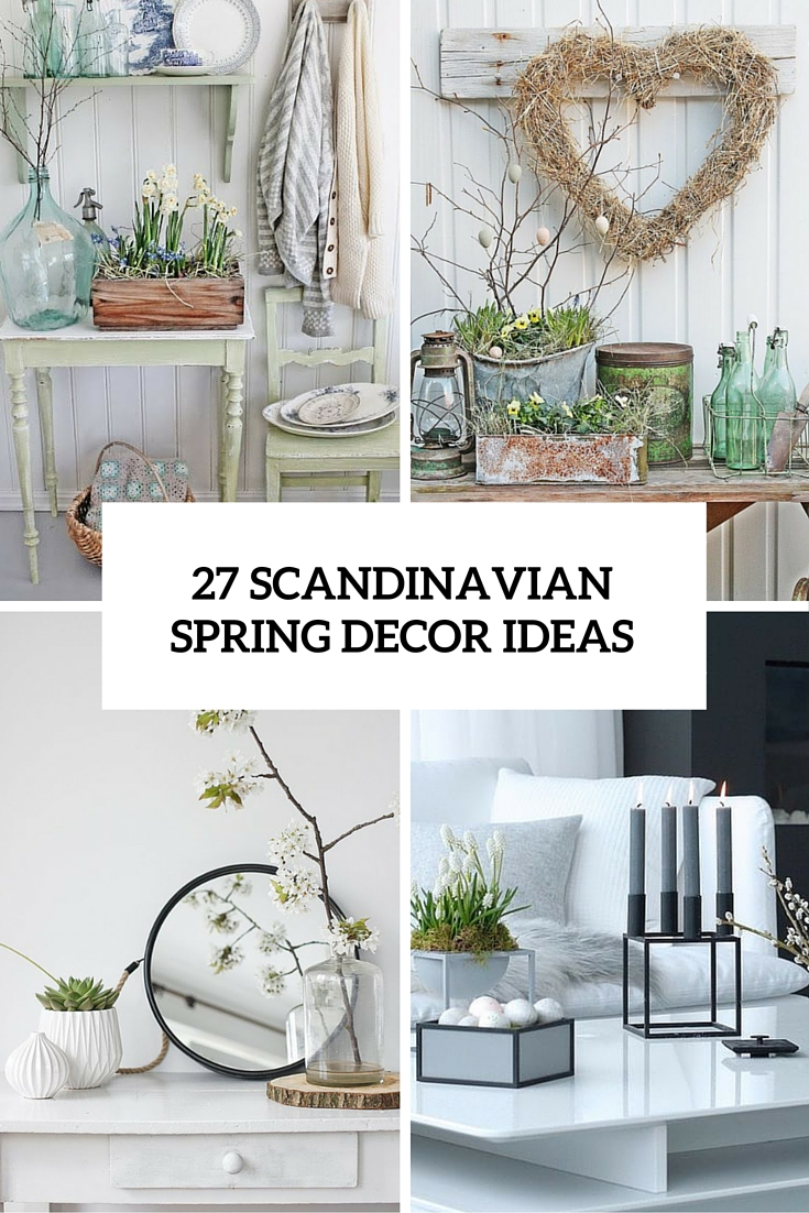 27 Peaceful Yet Lively Scandinavian Spring Décor Ideas